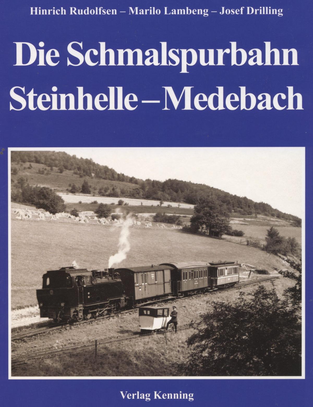 Die Schmalspurbahn Steinhelle - Medebach